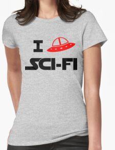 I just love Sci-Fi Womens Fitted T-Shirt