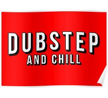 Dubstep and Chill Poster