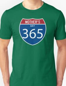 Mother's Day 365 days  T-Shirt