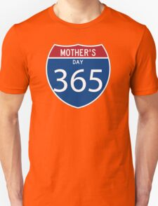 Mother's Day 365 days  Unisex T-Shirt