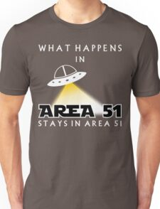 It stays in Area 51 Unisex T-Shirt