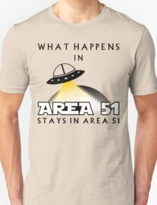 It stays in Area 51 T-Shirt