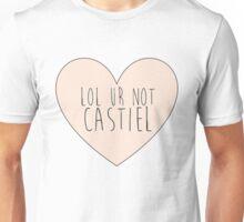 Lol ur not Castiel Unisex T-Shirt