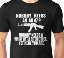 NoBody Needs An AK47 Unisex T-Shirt