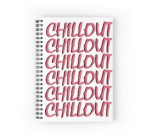 Chill-out Chill-out Spiral Notebook
