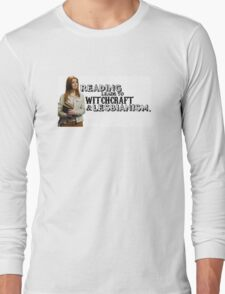 Reading leads to lesbianism Long Sleeve T-Shirt