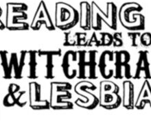 Reading leads to lesbianism Sticker