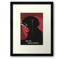 See You Space Cowboy - Spike Framed Print