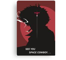 See You Space Cowboy - Spike Canvas Print