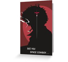 See You Space Cowboy - Spike Greeting Card