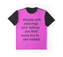 people with piercings and tattoos Graphic T-Shirt