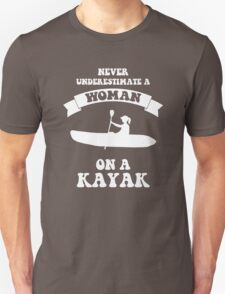 Never underestimate a woman on a kayak Unisex T-Shirt
