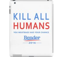 Kill All Humans for Bender 2016 iPad Case/Skin