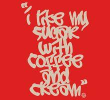 """I like my sugar with coffee and cream"" - Cream One Piece - Short Sleeve"