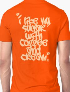 """I like my sugar with coffee and cream"" - Cream Unisex T-Shirt"