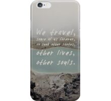 We travel, some of us forever. iPhone Case/Skin