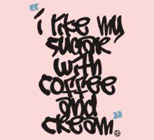 """I like my sugar with coffee and cream"" One Piece - Long Sleeve"