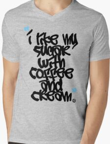 """I like my sugar with coffee and cream"" Mens V-Neck T-Shirt"
