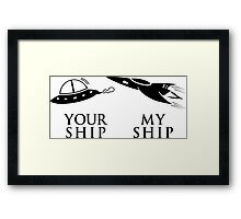 Your ship, My ship Framed Print