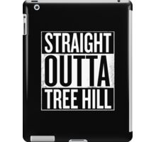 Straight Outta Tree Hill iPad Case/Skin
