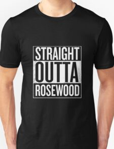 Straight Outta Rosewood T-Shirt