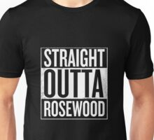 Straight Outta Rosewood Unisex T-Shirt