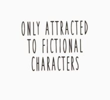 Only Attracted to fictional characters Kids Tee