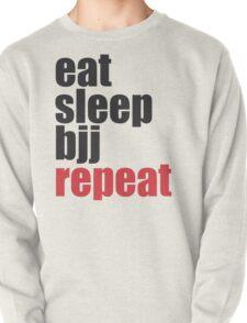 Eat Sleep BJJ Repeat (Brazilian Jiu Jitsu)  Pullover