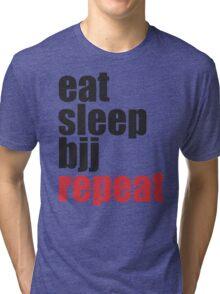Eat Sleep BJJ Repeat (Brazilian Jiu Jitsu)  Tri-blend T-Shirt