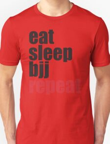 Eat Sleep BJJ Repeat (Brazilian Jiu Jitsu)  T-Shirt