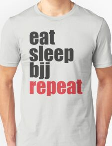 Eat Sleep BJJ Repeat (Brazilian Jiu Jitsu)  T-Shirt