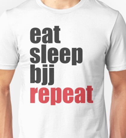 Eat Sleep BJJ Repeat (Brazilian Jiu Jitsu)  Unisex T-Shirt