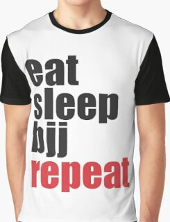 Eat Sleep BJJ Repeat (Brazilian Jiu Jitsu)  Graphic T-Shirt