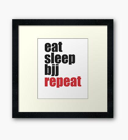 Eat Sleep BJJ Repeat (Brazilian Jiu Jitsu)  Framed Print