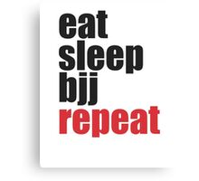 Eat Sleep BJJ Repeat (Brazilian Jiu Jitsu)  Canvas Print
