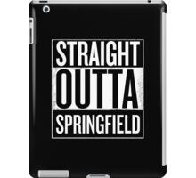 Straight Outta Springfield iPad Case/Skin