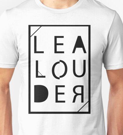 Lea Michele Louder Unisex T-Shirt