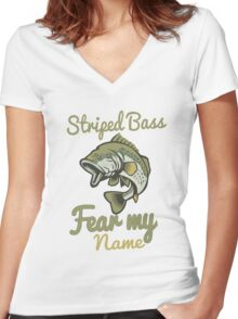 Striped Bass Fear My Name Angler Fishing Gift Women's Fitted V-Neck T-Shirt