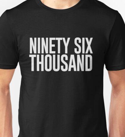 Ninety Six Thousand (Black BG) Unisex T-Shirt
