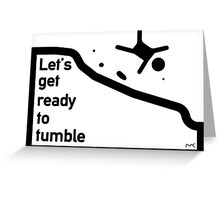 Let's get ready to tumble Greeting Card