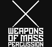 Weapons of Mass Percussion - Metal Drummer T Shirt Unisex T-Shirt