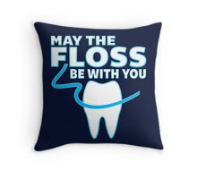 May The Floss Be With You - Funny Dentist T Shirt Throw Pillow