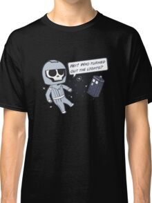 Lights out! Classic T-Shirt