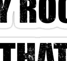 Jesus Is My Rock And That's How I Roll T Shirt Sticker