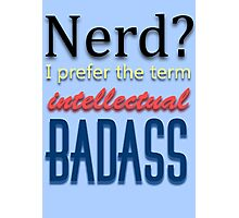 Intellectual Badass Nerdy Poster Photographic Print