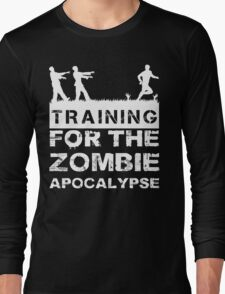 Training For The Zombie Apocalypse T Shirt Long Sleeve T-Shirt