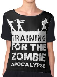 Training For The Zombie Apocalypse T Shirt Chiffon Top