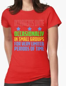 Introverts Unite - Occasionally In Small Groups For Very Limited Periods Of Time - Funny Social Anxiety  T Shirt Womens Fitted T-Shirt