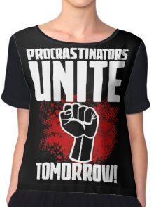 Procrastinators Unite Tomorrow! Funny Revolution T Shirt Chiffon Top