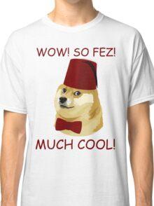 Funny Doge Meme - Parody - So Fez T Shirt Classic T-Shirt